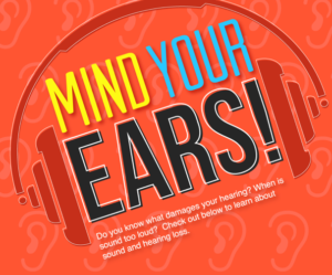 Mind Your Ears! WEAR EARPLUGS!